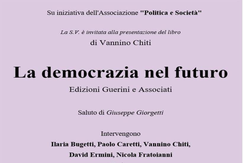 """Presentazione del libro di Vannino Chiti """"La Democrazia nel Futuro"""""""